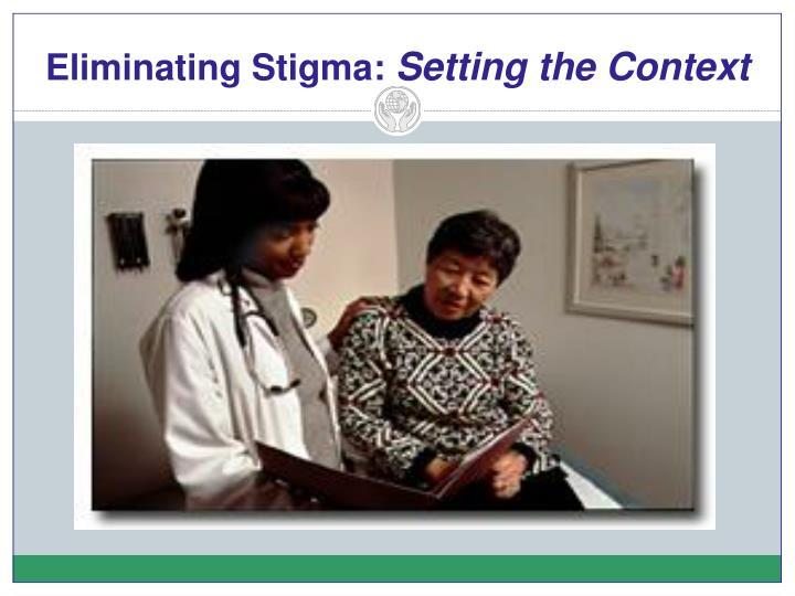 Eliminating Stigma: