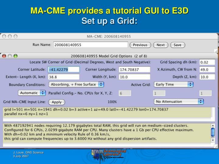 MA-CME provides a tutorial GUI to E3D