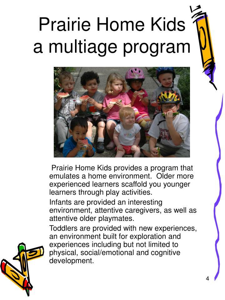 Prairie Home Kids a multiage program