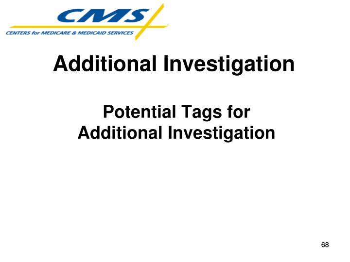 Additional Investigation
