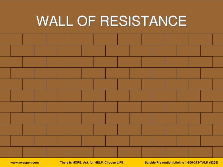 WALL OF RESISTANCE