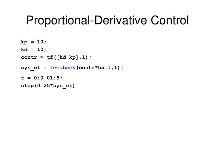 Proportional-Derivative Control
