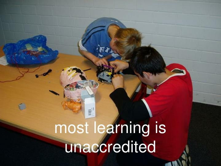 most learning is unaccredited