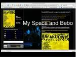 my space and bebo