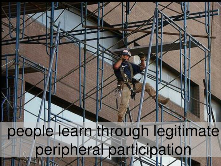 people learn through legitimate peripheral participation
