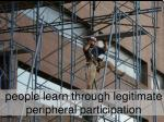 people learn through legitimate peripheral participation