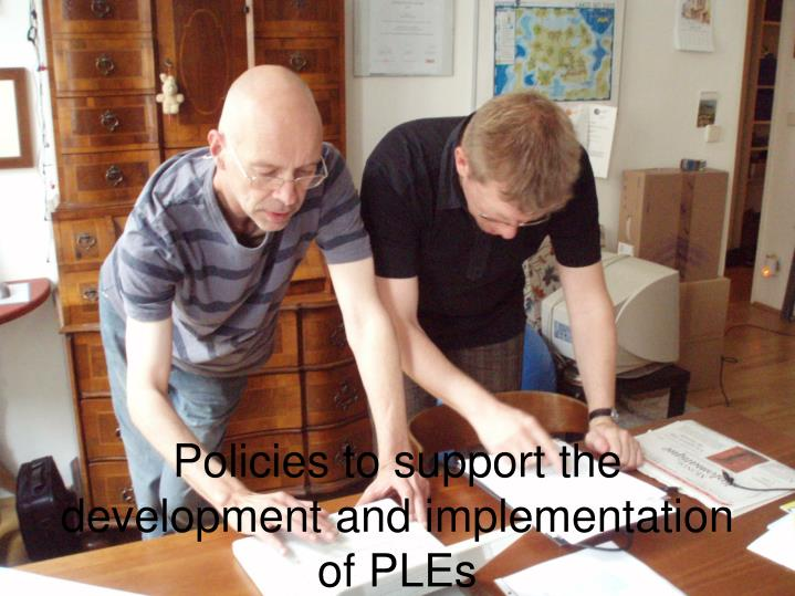Policies to support the development and implementation of PLEs