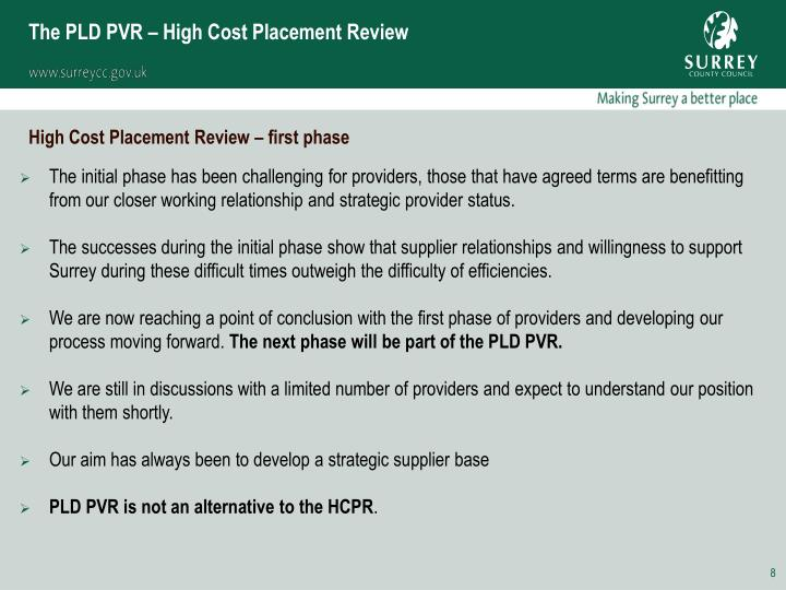 The PLD PVR – High Cost Placement Review