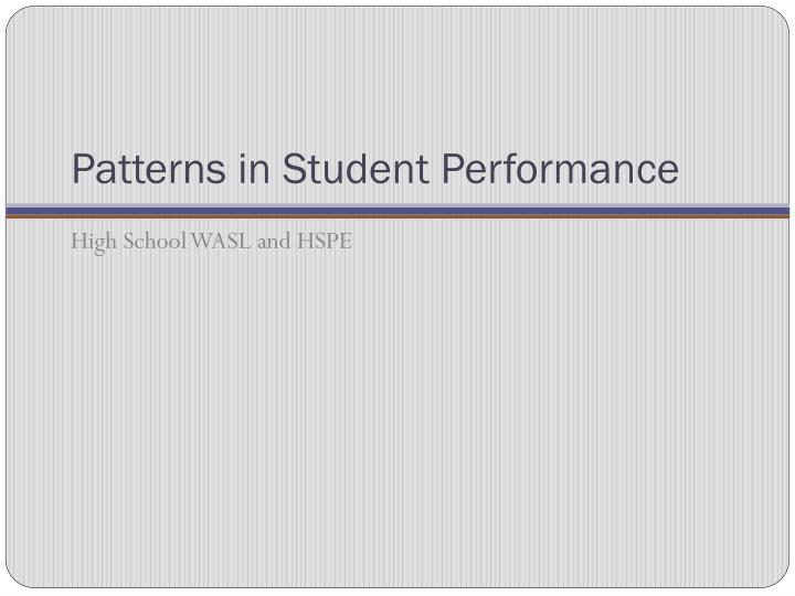 Patterns in Student Performance
