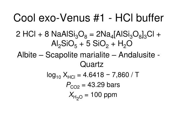 Cool exo-Venus #1 - HCl buffer