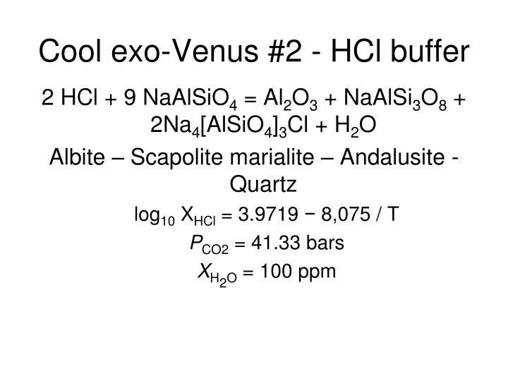 Cool exo-Venus #2 - HCl buffer