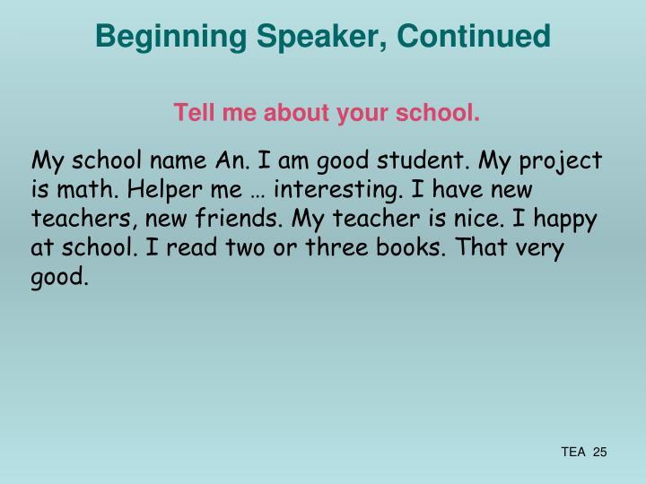 Beginning Speaker, Continued