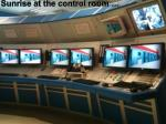 sunrise at the control room