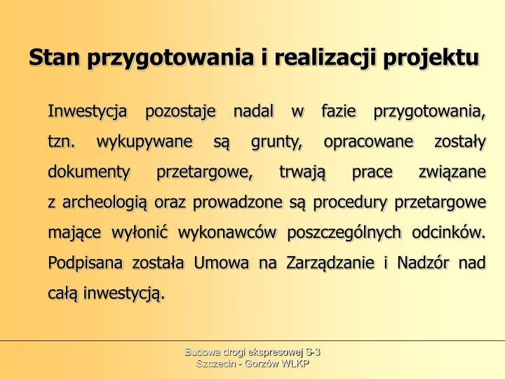 Stan przygotowania i realizacji projektu