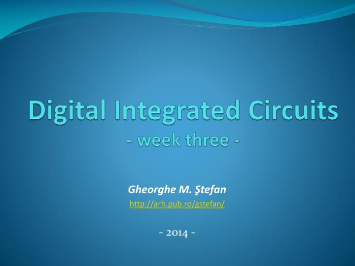 digital integrated circuits week three