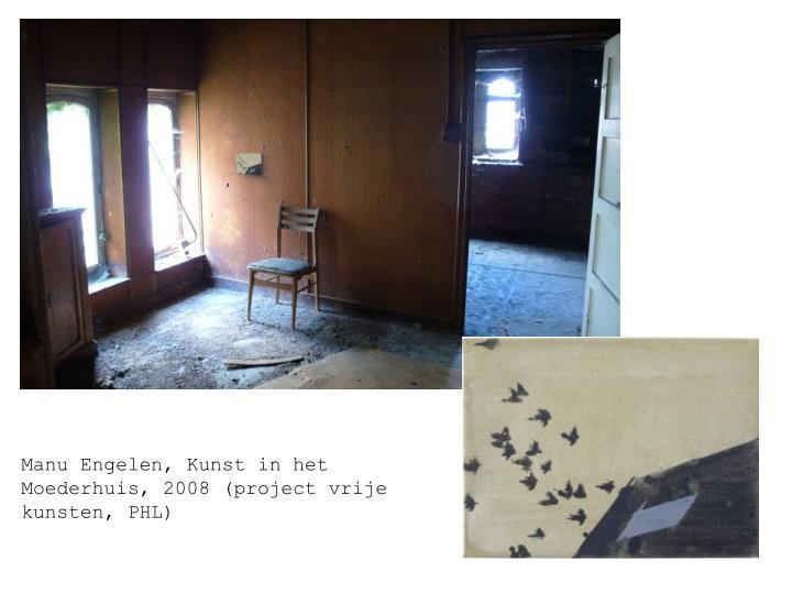 Manu Engelen, zolder, Moederhuis