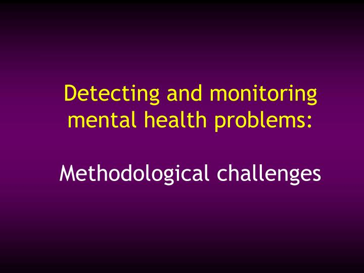 Detecting and monitoring mental health problems: