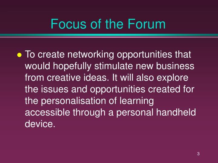 Focus of the Forum