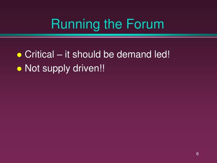 Running the Forum
