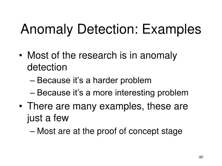 Anomaly Detection: Examples