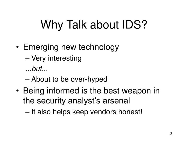 Why Talk about IDS?
