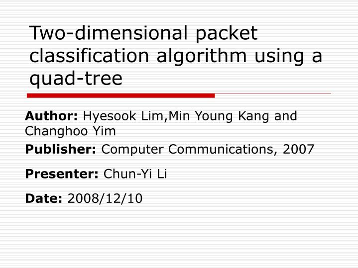 two dimensional packet classification algorithm using a quad tree
