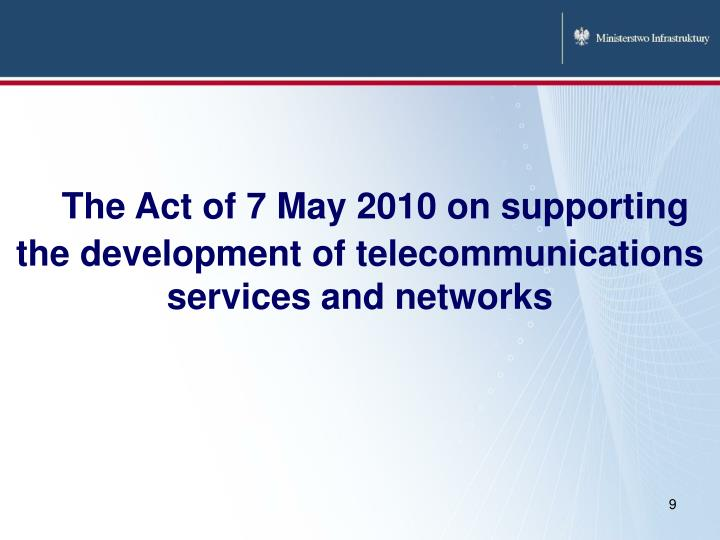 The Act of 7 May 2010 on supporting the development of telecommunications services and networks