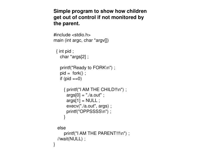 Simple program to show how children get out of control if not monitored by the parent.