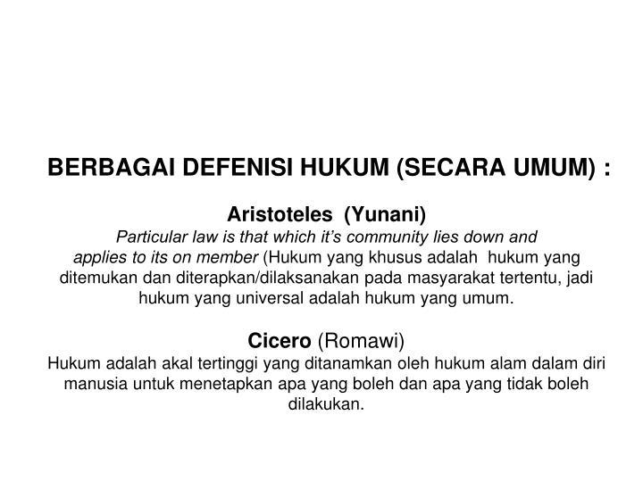 BERBAGAI DEFENISI HUKUM (SECARA UMUM)