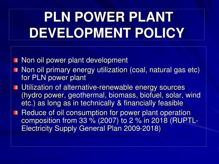 Pln power plant development policy
