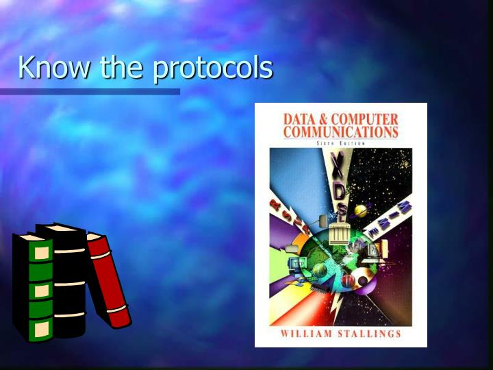 Know the protocols