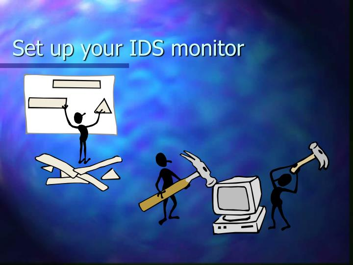 Set up your IDS monitor
