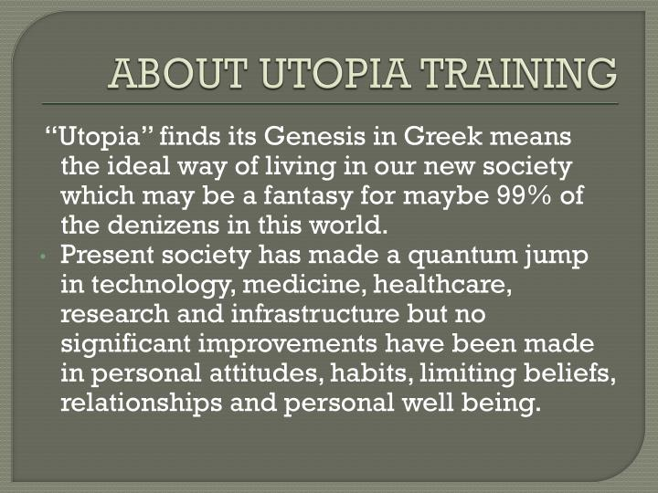 ABOUT UTOPIA TRAINING