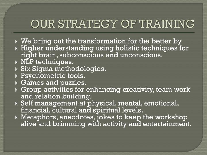 OUR STRATEGY OF TRAINING