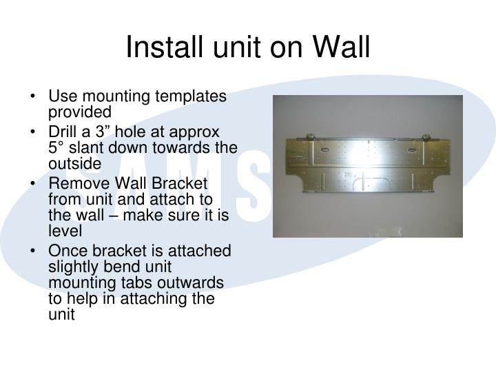 Install unit on Wall