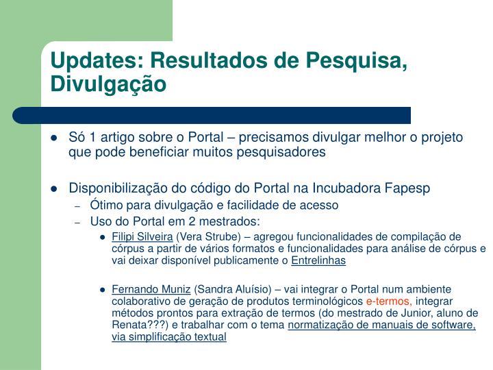 Updates: Resultados de Pesquisa, Divulgação