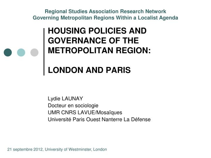 Housing policies and governance of the metropolitan region london and paris