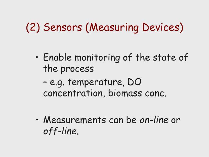 (2) Sensors (Measuring Devices)