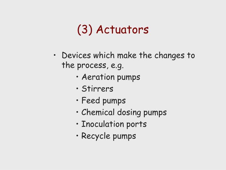 (3) Actuators