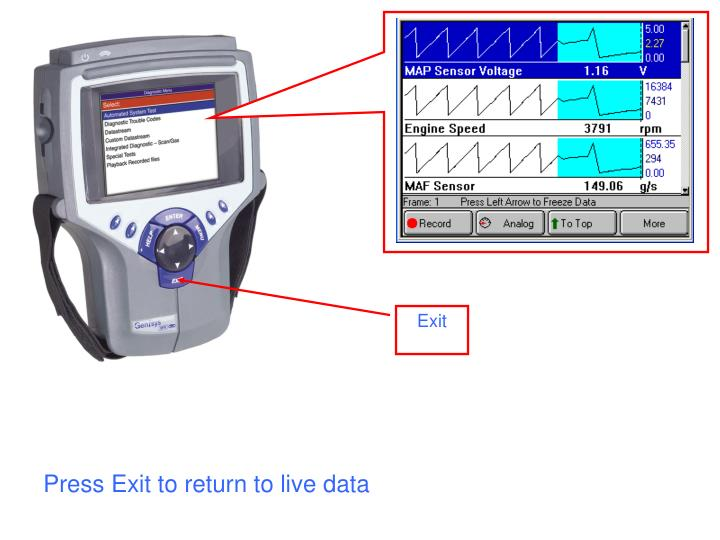 Press Exit to return to live data