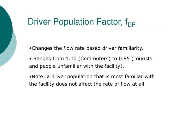 Driver Population Factor, f