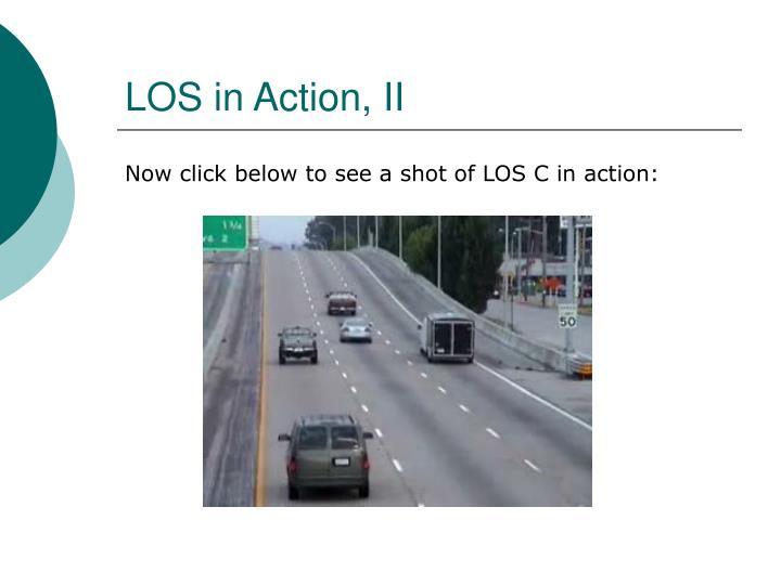 LOS in Action, II