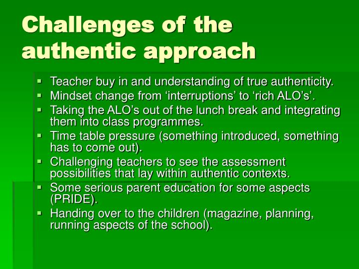 Challenges of the authentic approach