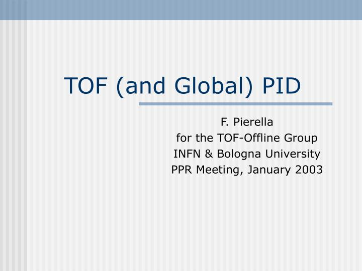 Tof and global pid