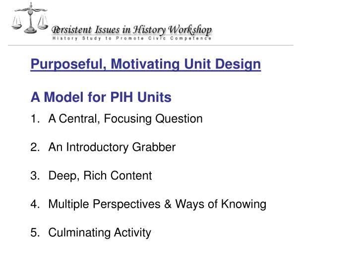 Purposeful, Motivating Unit Design
