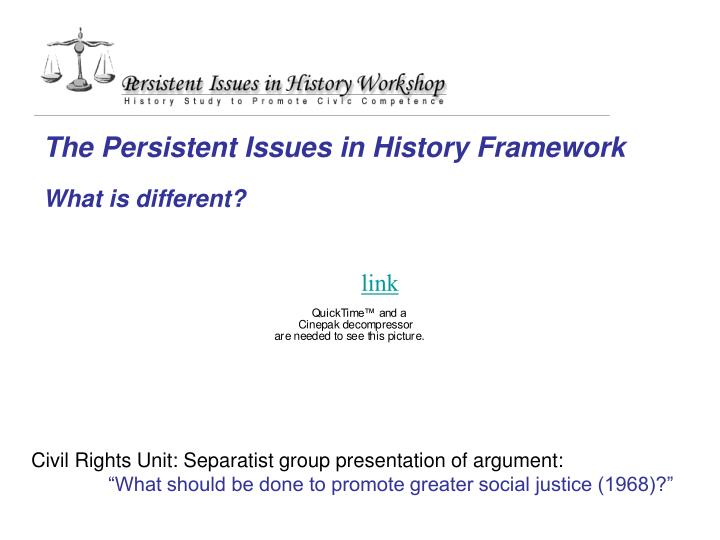 The Persistent Issues in History Framework
