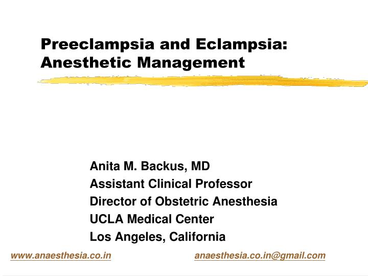 Preeclampsia and eclampsia anesthetic management