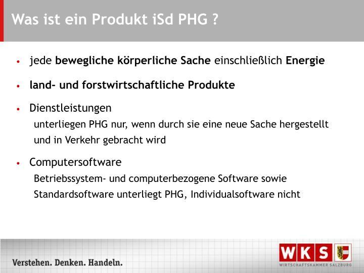 Was ist ein Produkt iSd PHG ?