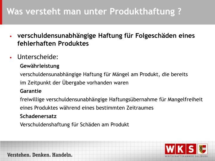 Was versteht man unter Produkthaftung ?