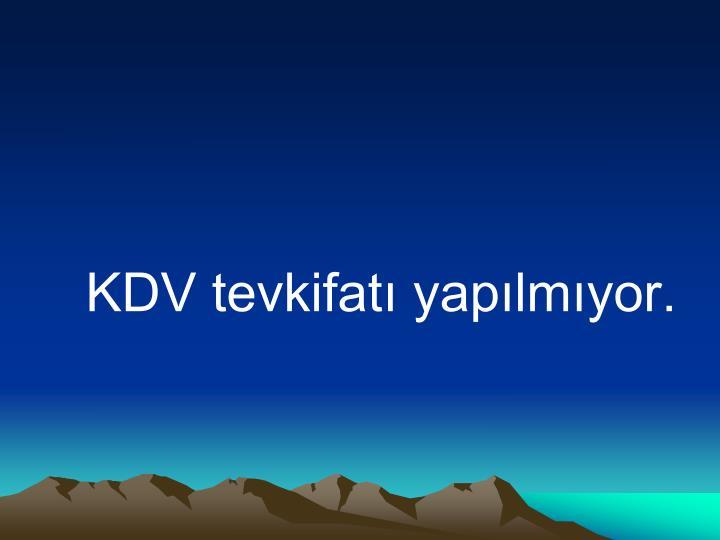 KDV tevkifatı yapılmıyor.